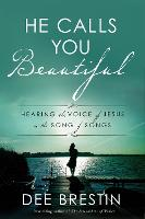 He Calls you Beautiful: Hearing the Voice of Jesus in the Song of Songs (Paperback)