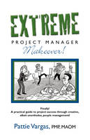 EXTREME Project Manager Makeover! (Paperback)