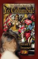 YO COLUMBIA! How America's National Symbol Came Down Off Her Pedestal and Found Her Groove
