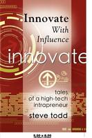 Innovate with Influence: Tales of a High-Tech Intrapreneur (Paperback)
