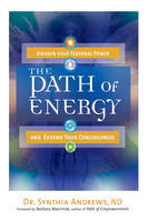 The Path of Energy: Awaken Your Personal Power and Expand Your Consciousness (Paperback)