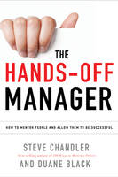 The Hands-off Manager: How to Mentor People and Allow Them to be Successful (Paperback)
