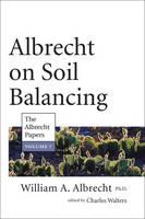 Albrecht on Soil Balancing: 7: The Albrecht Papers (Paperback)