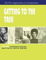 Getting to the Task, Part One of the Five Approaches to Acting Series (Paperback)