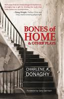 Bones of Home and Other Plays (Paperback)