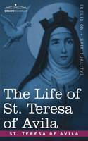 The Life of St. Teresa of Avila (Paperback)