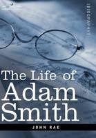 Life of Adam Smith (Hardback)