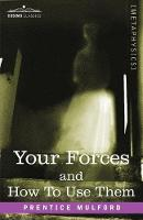 Your Forces and How to Use Them (Paperback)