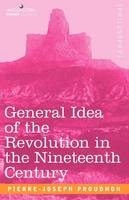 General Idea of the Revolution in the Nineteenth Century (Paperback)