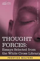 Thought Forces: Essays Selected from the White Cross Library (Paperback)