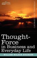 Thought-Force in Business and Everyday Life (Paperback)