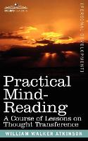 Practical Mind-Reading: A Course of Lessons on Thought Transference (Paperback)