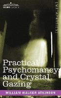 Practical Psychomancy and Crystal Gazing (Paperback)