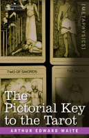 The Pictorial Key to the Tarot (Hardback)