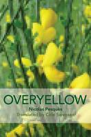 Overyellow: The Poem as Installation Art - Free Verse Editions (Paperback)