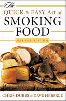 The Quick and Easy Art of Smoking Food (Paperback)