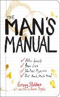 The Man's Manual: Poker Secrets, Beer Lore, Waitress Hypnosis, and Much, Much More (Paperback)