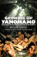 Growing Up Yanomamo: Missionary Adventures in the Amazon Rainforest (Paperback)