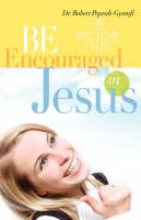 Be Encouraged in Jesus (Paperback)