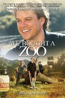 We Bought a Zoo (Media tie-in): The Amazing True Story of a Young Family, a Broken Down Zoo, and the 200 Wild Animals that Changed Their Lives Forever (Paperback)