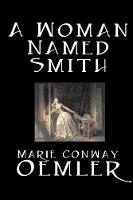 A Woman Named Smith by Marie Conway Oemler, Fiction, Romance, Historical, Literary (Paperback)