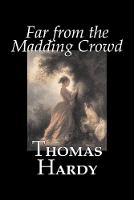 Far from the Madding Crowd by Thomas Hardy, Fiction, Literary (Paperback)