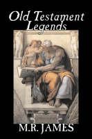 Old Testament Legends by M. R. James, Fiction, Classics, Horror