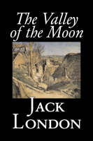 The Valley of the Moon by Jack London, Classics, Action & Adventure (Paperback)