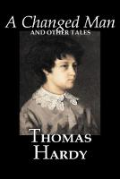 A Changed Man and Other Tales by Thomas Hardy, Fiction, Literary, Short Stories (Paperback)