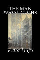 The Man Who Laughs by Victor Hugo, Fiction, Historical, Classics, Literary