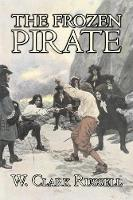 The Frozen Pirate by W. Clark Russell, Fiction, Horror, Action & Adventure (Paperback)