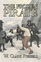 The Frozen Pirate by W. Clark Russell, Fiction, Horror, Action & Adventure (Hardback)