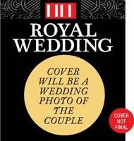 The Royal Wedding of Prince William & Kate Middleton (Paperback)