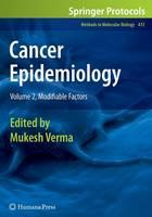 Cancer Epidemiology: Volume 2, Modifiable Factors - Methods in Molecular Biology 472 (Hardback)