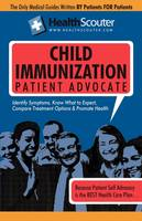 Healthscouter Child Immunization: Childhood Immunization Schedule: Parents Guide for Immunizations and Vaccinations for Children (Paperback)