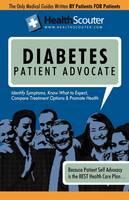 Healthscouter Diabetes: Symptoms of Diabetes: What Causes Diabetes: Diabetes Patient Advocate (Paperback)