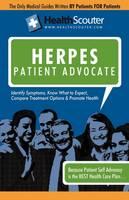 Healthscouter Herpes: Genital Herpes Symptoms and Genital Herpes Treatment: Herpes Patient Advocate Guide (Paperback)