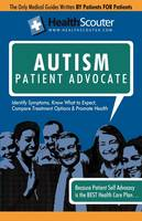 Healthscouter Autism: Identifying Autistic Symptoms: Autism Patient Advocate Guide with Tips for Autism (Healthscouter Autism) (Paperback)