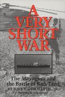 A Very Short War: The Mayaguez and the Battle of Koh Tang - Williams-Ford Texas A&M University Military History Series (Paperback)