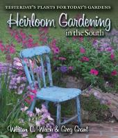 Heirloom Gardening in the South: Yesterday's Plants for Today's Gardens - Texas A&M AgriLife Research and Extension Service Series (Paperback)