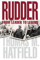 Rudder: From Leader to Legend - Centennial Series of the Association of Former Students, Texas A&M University (Hardback)