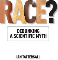 Race?: Debunking a Scientific Myth (Hardback)