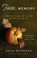 Taste, Memory: Forgotten Foods, Lost Flavors, and Why They Matter (Paperback)
