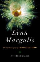 Lynn Margulis: The Life and Legacy of a Scientific Rebel (Hardback)