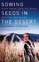 Sowing Seeds in the Desert: Natural Farming, Global Restoration, and Ultimate Food Security (Paperback)