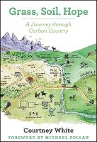 Grass, Soil, Hope: A Journey Through Carbon Country (Paperback)
