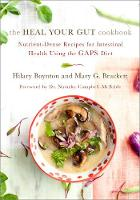 The Heal Your Gut Cookbook: Nutrient-Dense Recipes for Intestinal Health Using the GAPS Diet (Paperback)