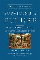 Surviving the Future: Culture, Carnival and Capital in the Aftermath of the Market Economy (Paperback)
