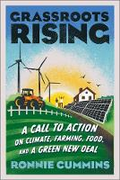Grassroots Rising: A Call to Action on Climate, Farming, Food, and a Green New Deal (Paperback)