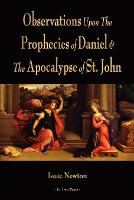Observations Upon The Prophecies Of Daniel And The Apocalypse Of St. John (Paperback)